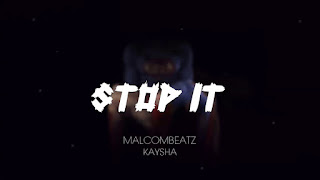 Malcom Beatz Feat. Kaysha - Stop It
