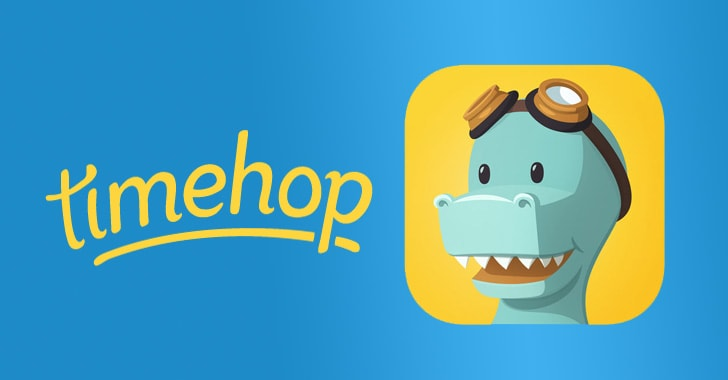 Timehop Hacked — Hackers Stole Personal Data Of All 21 Million Users
