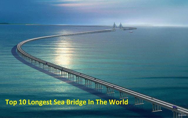 Top 10 Longest Sea Bridge In The World