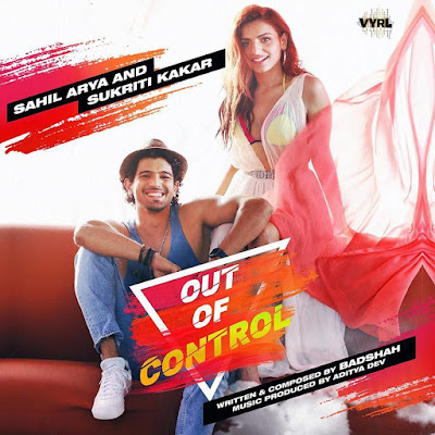 OUT OF CONTROL NEW SONG  BADSHAH  BADBOY SHAH