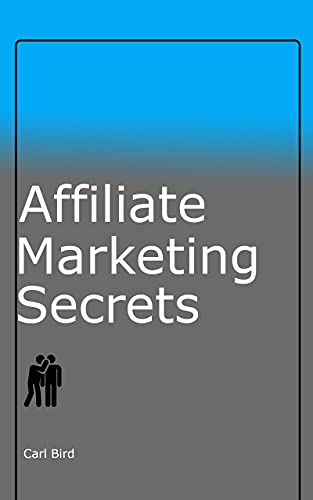Get this amazing book here - Affiliate marketing secrets by Carl Bird