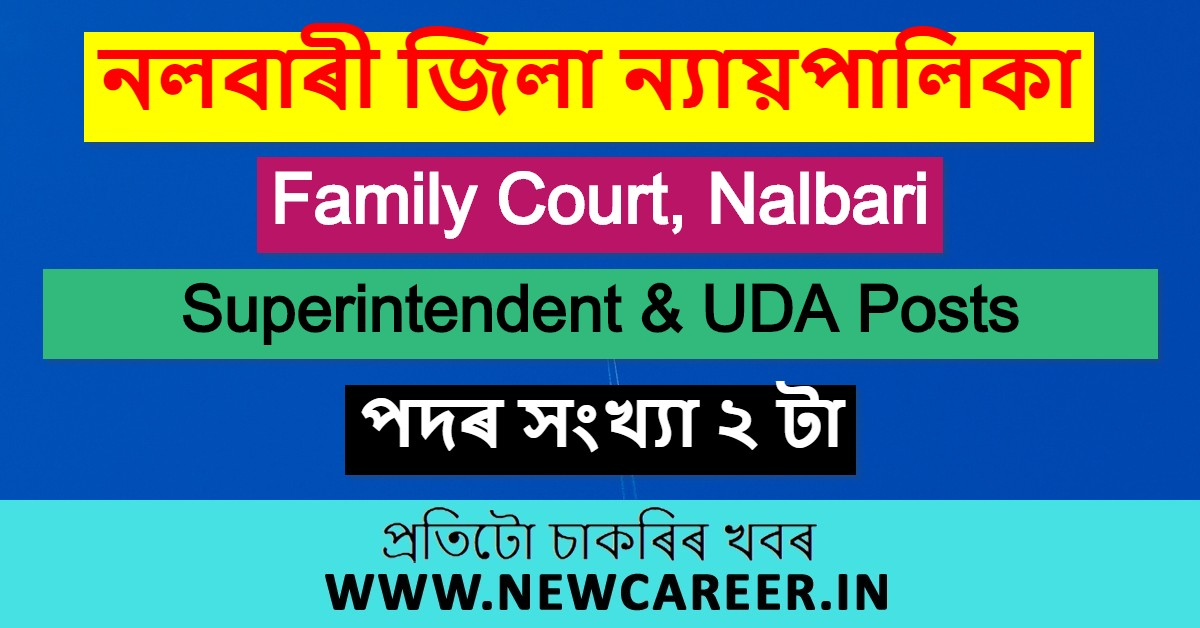 Family Court, Nalbari Recruitment 2020: Apply For 2 Superintendent & UDA Posts