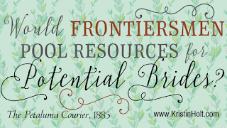 Kristin Holt | Would Frontiersmen Pool Resources for Potential Brides?