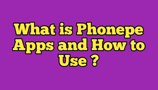 What is Phonepe Apps and How to Use ?