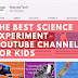2021 Best Youtube Science Experiment Channels for Kids