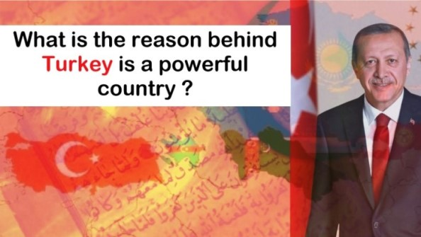 What is the reason behind Turkey is a powerful country?