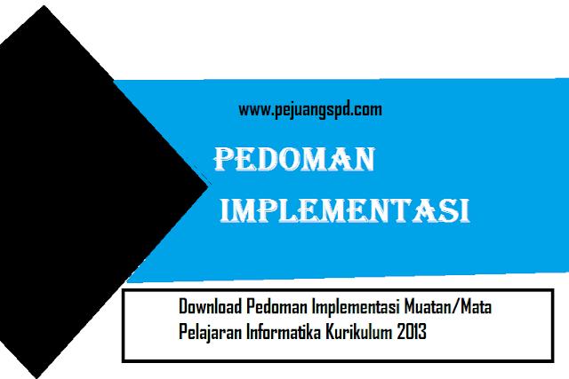 Download Pedoman Implementasi Muatan/Mata Pelajaran Informatika Kurikulum 2013