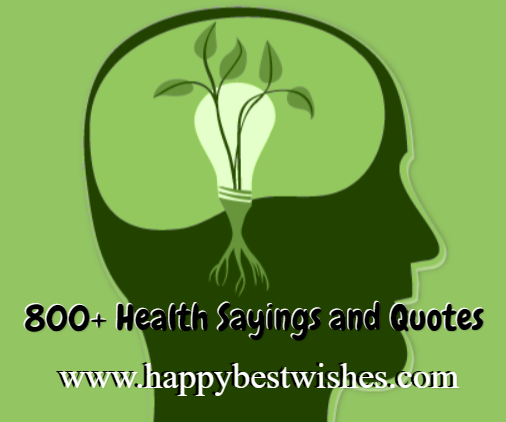 800+ Health Sayings and Quotes