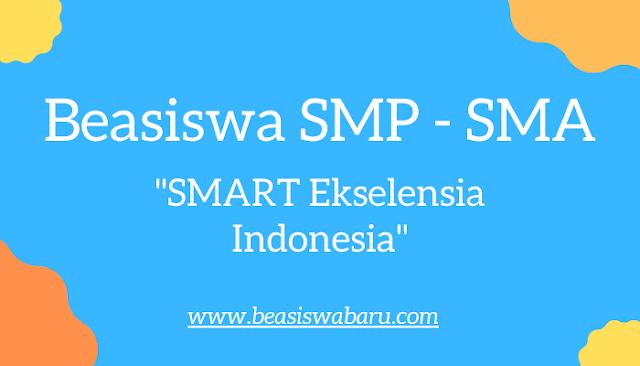 Beasiswa SMP SMA SMART Ekselensia Indonesia