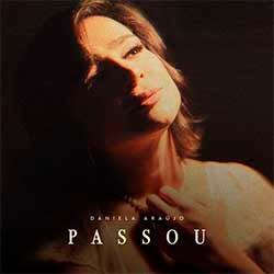 Baixar Música Gospel Passou - Daniela Araújo Mp3