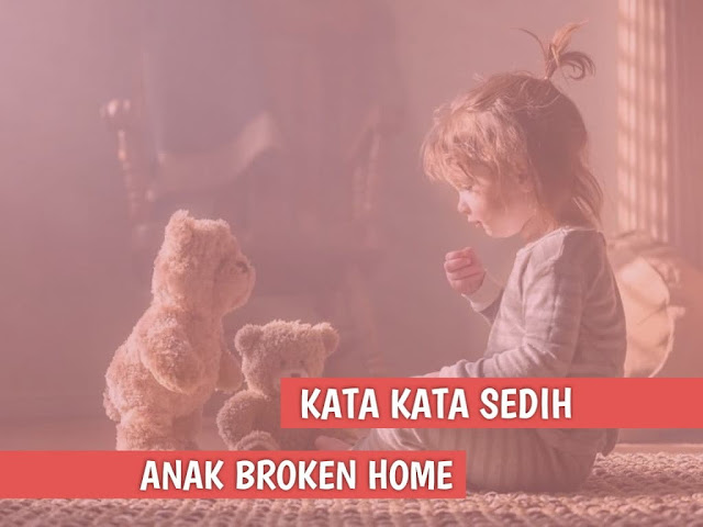 kata kata broken home