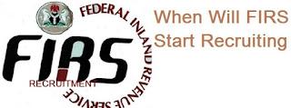 Nigeria Job Recruitment's:When Will FIRS Start Recruiting 2017 @ www.firs.gov:ng? FIRS Recruitment Portal 2017/18