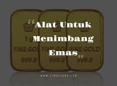 Alat Untuk Menimbang Emas
