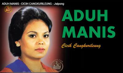 Lirik dan Vidio ADUH MANIS - CICIH CANGKURILEUNG - Jaipong