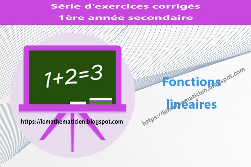 Fonctions Lineaires Serie D Exercices Corriges 1ere Annee Secondaire Le Mathematicien 1