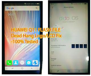 HUAWEI Q11 FLASH FILE Dead Hang Logo/LCD Fix-100% Tested