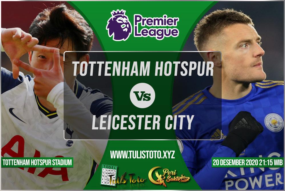 Prediksi Tottenham Hotspur vs Leicester City 20 Desember 2020