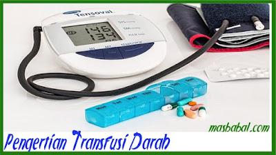 Pengertian Transfusi Darah