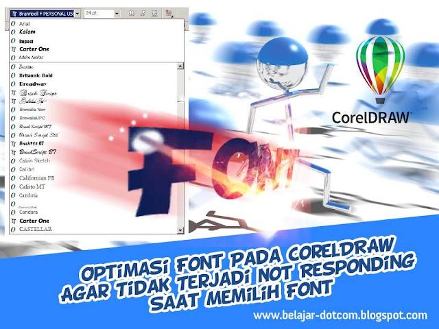 Optimasi Font Pada CorelDRAW Agar Tidak Terjadi Not Responding Saat Memilih Font