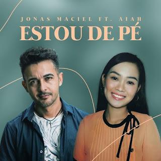 Baixar Música Gospel Estou De Pé - Jonas Maciel Feat. Aiah Mp3
