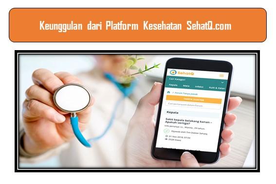 Keunggulan Platform Kesehatan SehatQ