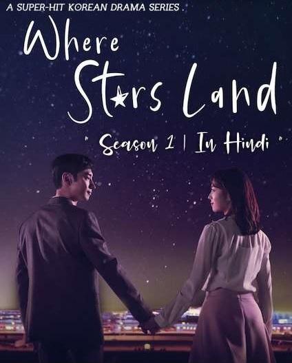 Where Stars Land S01 Hindi Dubbed Complete WEB Series 720p HDRip x264