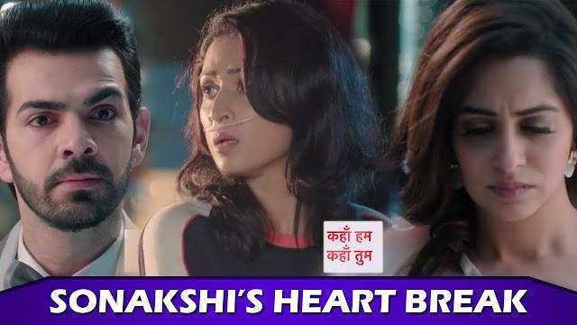 Shocking! Rohit calls Sonakshi murderer breaks all relations from Sonakshi in Kahan Hum Kahan Tum
