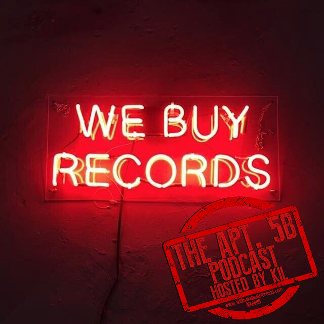 Apt. 5B Podcast Hosted by Kil: What Some Of Your CRAZIEST Record Buying Stories?!?!?