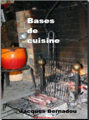 Livre : Bases de la cuisine - Jacques Bernadou PDF
