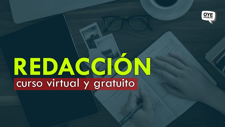 curso online gratis de redacción (con certificado) oye juanjo!