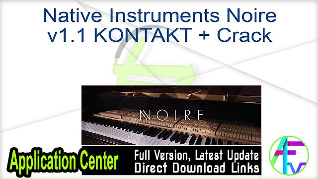 Native Instruments Noire v1.1 KONTAKT + Crack