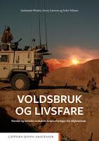Gudmund Waaler , Gerry Larsson og Sofia Nilsson: Voldsbruk og livsfare  Norske og svenske soldaters krigserfaringer fra Afghanistan. Forside