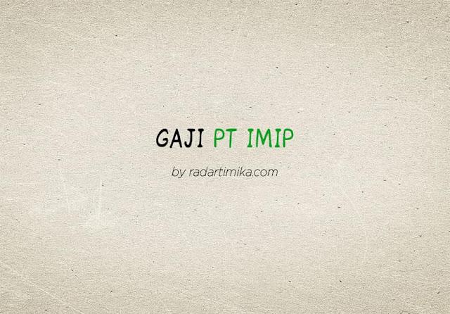 Gaji Karyawan PT IMIP