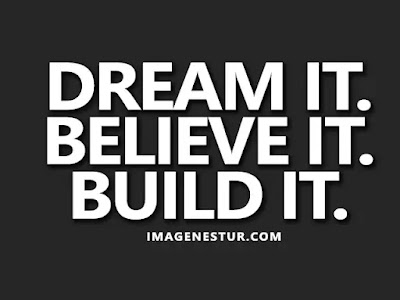 Motivational Quotes Dream it. Believe it. Build it.
