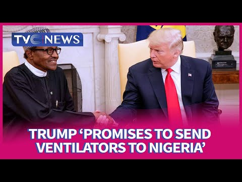 Trump promises to send ventilators ton Nigeria