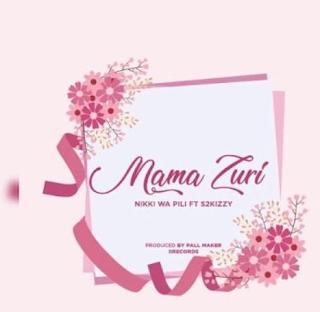 DOWNLOAD AUDIO   Nikki wa Pili Ft S2kizzy – Mama Zuri  mp3