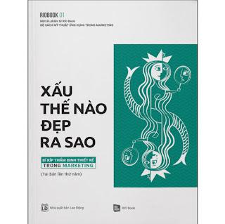 Rio Book No.1 - Xấu Thế Nào, Đẹp Ra Sao - Bí Kíp Thẩm Định Thiết Kế Trong Marketing (Tái Bản) ebook PDF-EPUB-AWZ3-PRC-MOBI