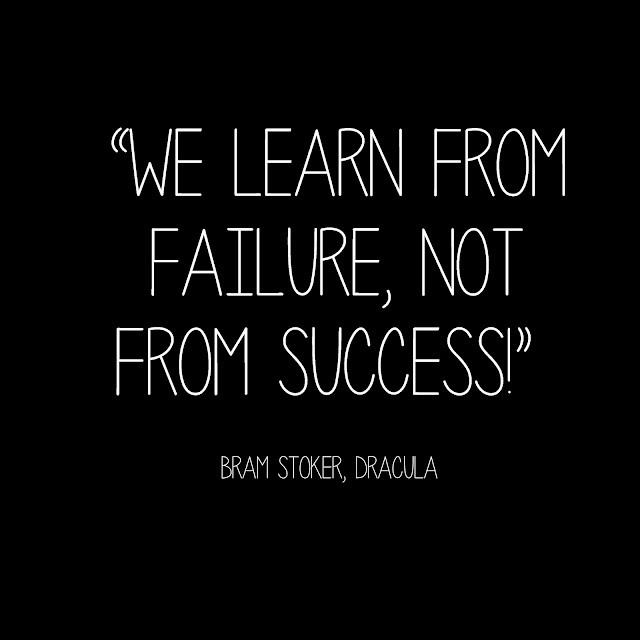We learn from failure, not from success! - Bram Stoker, Dracula
