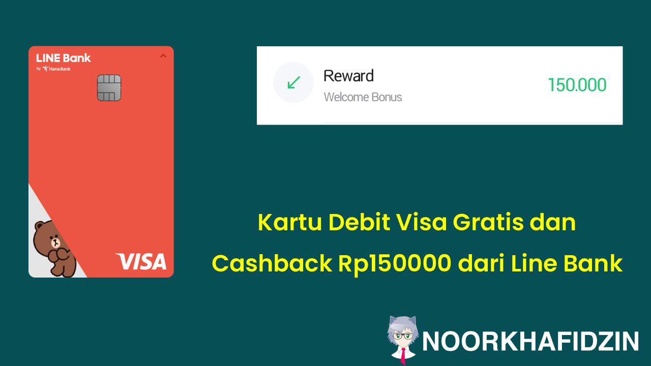 Kartu Debit Visa Gratis dan Cashback Rp150000 dari Line Bank