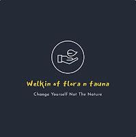 welkin of flora n fauna