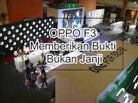 OPPO F3 Memberikan Bukti Bukan Janji