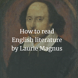 How to read English literature by Laurie Magnus