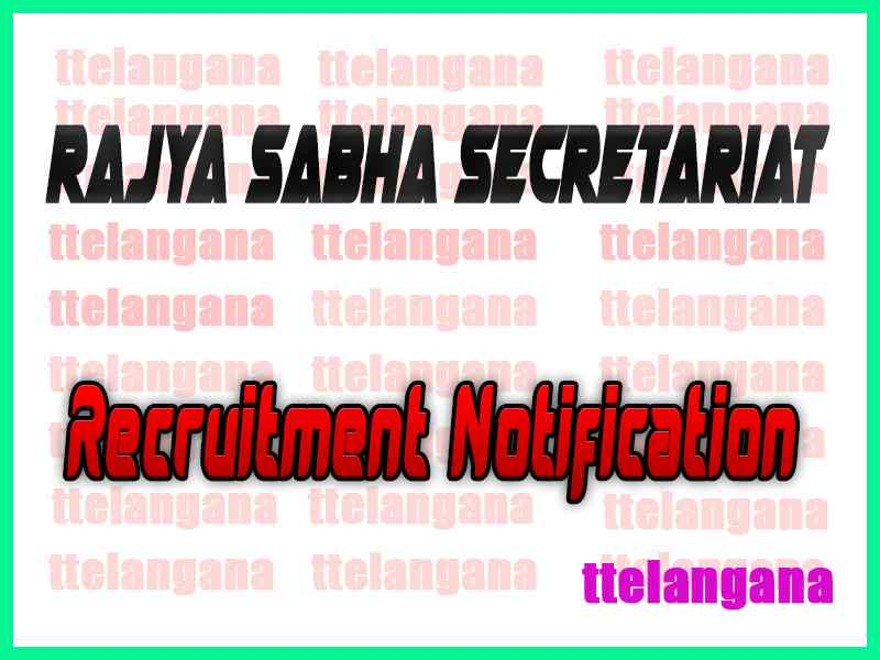Rajya Sabha Secretariat Recruitment Notification