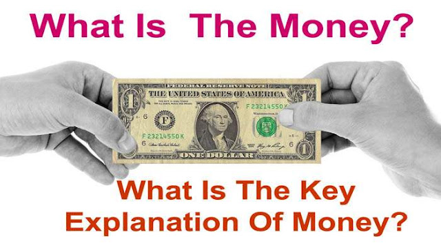 What Is The Money | What Is The Key Explanation Of Money - BishuTricks
