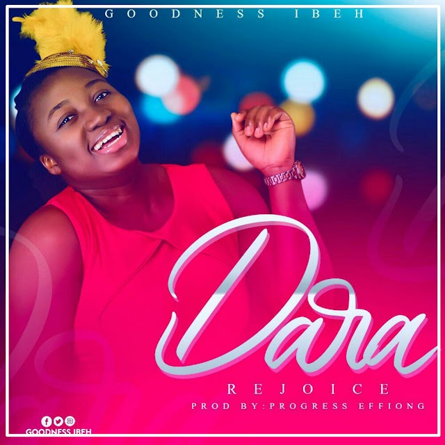 Goodness Ibeh - Dara | Download