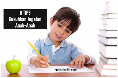 Tips Mengukuhkan Ingatan Anak-Anak