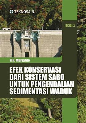 Efek Konservasi Dari Sistem Sabo Untuk Pengendalian Sedimentasi Waduk; Edisi 2