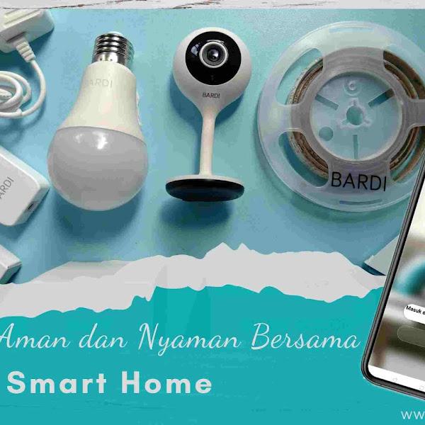 Bersama BARDI Smart Home, Ciptakan Rumah yang Aman dan Nyaman