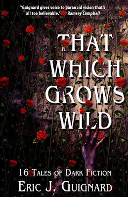 That Which Grows Wild by Eric J. Guignard cover