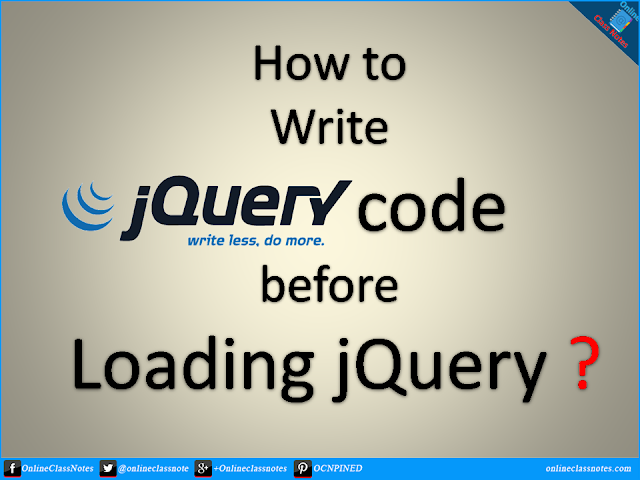 How to write jQuery code before loading it?